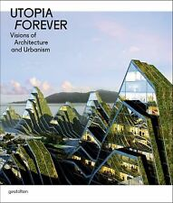 Utopia Forever: Visions of Architecture and Urbanism, R. Klanten, Excellent Book