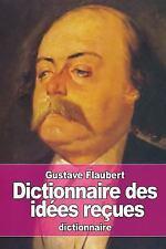 Dictionnaire des Idées Reçues by Gustave Flaubert (2015, Paperback)