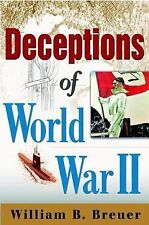 Deceptions and Illusions of World War II by William B. Breuer (2002, Hardcover)