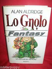 ALAN ALDRIDGE Lo Gnolo 1992 Rizzoli Prima Ed