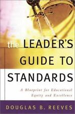 The Leader's Guide to Standards: A Blueprint for Educational Equity and Excellen