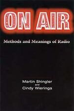 On Air : Methods and Meanings of Radio by Bloomsbury Publishing Staff, Cindy...