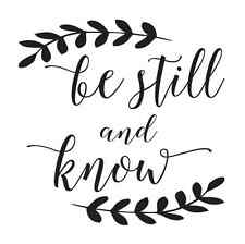 STENCIL*be still and know*12x12 for Painting Signs Wood Fabric Canvas Crafts