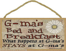 """G-ma's Bed and Breakfast What Happens Stays at Grandmother Sign Plaque 5""""X10"""""""