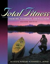 Total Fitness: Exercise, Nutrition, and Wellness (2nd Edition) Powers, Scott K.