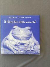 IL LIBRO BLU DELLE COCCOLE - BRADLEY TREVOR GREIVE foto animali testi ottimisti