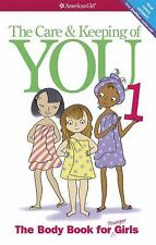 The Care and Keeping of You: The Body Book for Younger Girls, Revised Edition, S