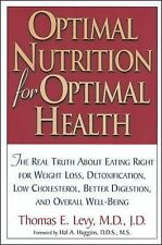Optimal Nutrition for Optimal Health by Thomas E. Levy