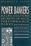 Power Bankers: Sales Culture Secrets of High-Performance Banks, Price, Michael F