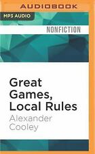 Great Games, Local Rules : The New Great Power Contest in Central Asia by...