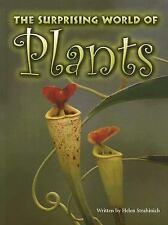 The Surprising World of Plants (Pair-It Books: Proficiency: Stage 6)