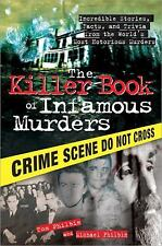 The Killer Book of Infamous Murders: Incredible Stories, Facts, and Trivia from