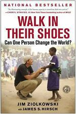 Walk in Their Shoes : Can One Person Change the World? by Jim Ziolkowski...