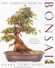 The Complete Book of Bonsai: A Practical Guide to Its Art and Cultivation by To