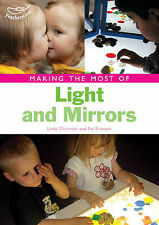 Making the Most of Light and Mirrors by Pat Brunton, Linda Thornton...