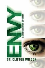 Envy : A Deeper Shade of Green by Clifton Wilcox (2012, Paperback)