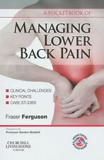 Physiotherapy Pocketbooks: A Pocketbook of Managing Lower Back Pain by Fraser...