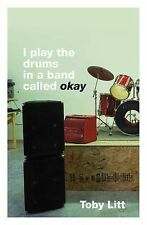 I play the drums in a band called okay,GOOD Book