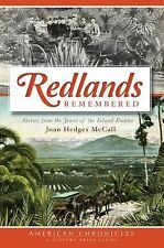 Redlands Remembered : Stories from the Jewel of the Inland Empire by Joan...