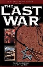 The Last War : A Probing Look at the War on Terrorism by David Lewis and Jim...