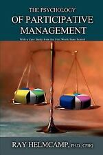 The Psychology of Participative Management : With a Case Study from the Fort...
