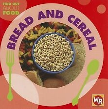 Bread and Cereal (Find Out about Food),GOOD Book