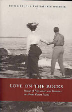 Love on the Rocks: Stories of Rusticators and Romance on Mount Desert Island...