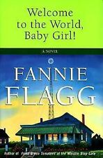 Welcome to the World, Baby Girl! : A Novel by Fannie Flagg (1998, Cassette /...