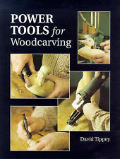Power Tools for Woodcarving by David Tippey (Paperback) NEW BOOK