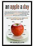 An Apple a Day : The Myths, Misconceptions, and Truths Abou the Foods We Eat...