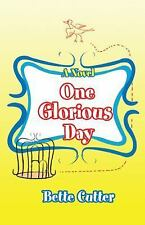 One Glorious Day: A Novel