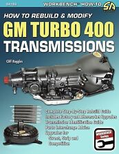 How to Rebuild and Modify GM Turbo 400 Transmissions by Cliff Ruggles (2011,...