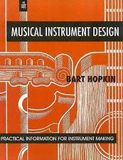Musical Instrument Design : Practical Information for Instrument Making by...