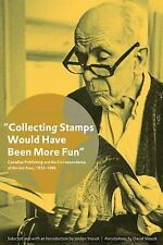 Collecting Stamps Would Have Been More Fun: Canadian Publishing and th-ExLibrary