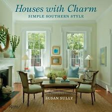 Houses with Charm: Simple Southern Style, , Sully, Susan, Good, 2013-04-02,