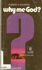 Why Me God? by Robert N. Schaper (1974, Paperback) A BIBLE COMMENTARY FOR LAYMEN