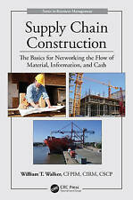 Supply Chain Construction: The Basics for Networking the Flow of Material,...