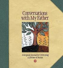 Conversations with My Father: A Keepsake Journal for Celebrating a Lifetime...