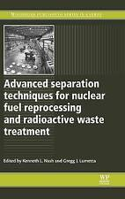 Advanced Separation Techniques for Nuclear Fuel Reprocessing and Radioactive Was