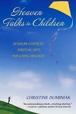 Heaven Talks To Children: Afterlife Contacts, Spiritual Gifts, and Loving Messag