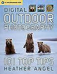Digital Outdoor Photography: 101 Top Tips
