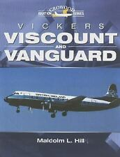 Vickers Viscount and Vanguard (Crowood Aviation Series), Malcolm L. Hill, Very G