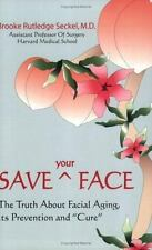 Save Your Face: The Truth About Facial Aging, Its Prevention, and Cure-ExLibrary