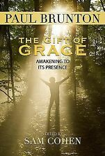 The Gift of Grace : Awakening to Its Presence by Paul Brunton (2011, Paperback)