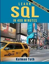 Learn SQL in 400 Minutes by Kalman Toth (2013, Paperback)