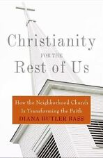 Christianity for the Rest of Us: How the Neighborhood Church Is Transforming the