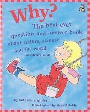 Why?: The best ever question and answer book about nature, science and-ExLibrary