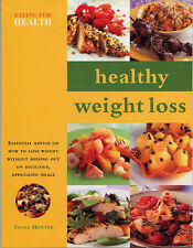 Healthy Weight Loss (Eating for Health) By Fiona Hunter,Anne Sheasby,Maggie Pan
