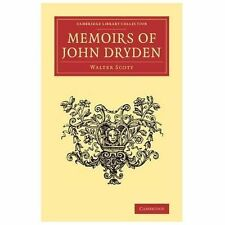 Cambridge Library Collection - Literary Studies: Memoirs of John Dryden by...