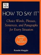 How to Say It: Choice Words, Phrases, Sentences, and Paragraphs for Every Situat